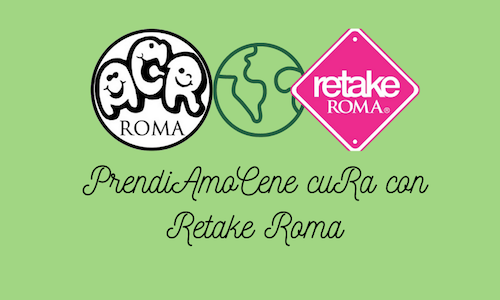 PrendiAmoCene cuRa con Retake Roma